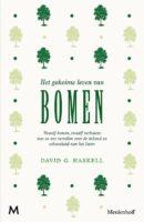 Het geheime leven van bomen   David Haskell 9789029092777  Meulenhoff   Natuurgidsen, Plantenboeken Reisinformatie algemeen