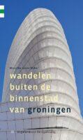 Wandelen buiten de binnenstad van Groningen   stadswandelgids 9789078641902 Marycke Janne Naber Gegarandeerd Onregelmatig   Wandelgidsen Groningen