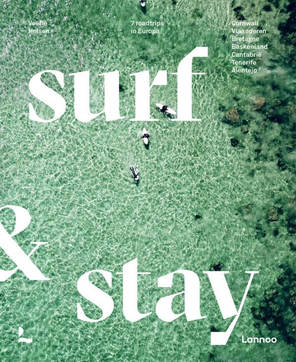Surf Stay | surfgids Europa 9789401476652 Veerle Helsen Lannoo   Reisgidsen, Watersportboeken Europa