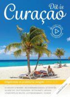 Dit is Curacao! 9789492598899 P.C. van Mastrigt & A.A. Steevels Good Time Concepts   Reisgidsen Aruba, Bonaire, Curaçao