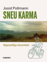 Sneu karma | Joost Pollmann 9789493214316 Joost Pollmann In de Knipscheer   Fietsreisverhalen, Reisverhalen Wereld als geheel