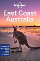 Lonely Planet East Coast Australia 9781787018235  Lonely Planet Travel Guides  Reisgidsen Australië