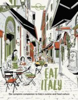 Eat Italy | Lonely Planet 9781838690496  Lonely Planet LP: Eat  Culinaire reisgidsen Italië