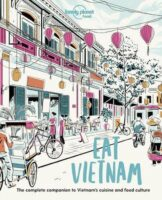 Eat Vietnam | Lonely Planet 9781838690502  Lonely Planet LP: Eat  Culinaire reisgidsen Vietnam