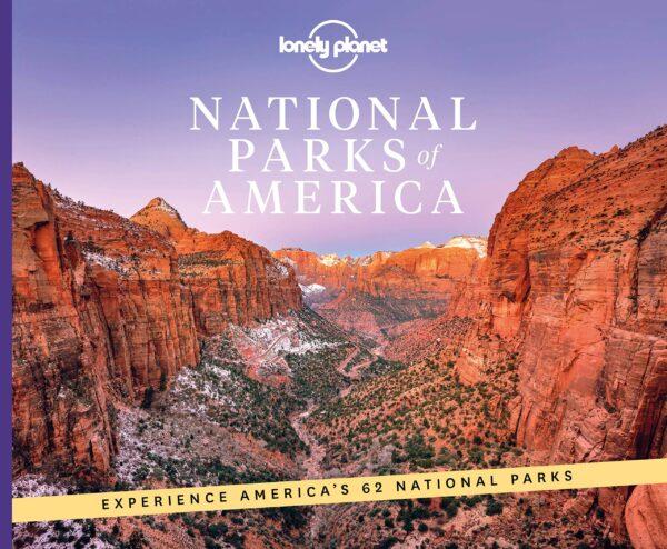 Lonely Planet: National Parks of America 9781838694494  Lonely Planet   Natuurgidsen, Reisgidsen Verenigde Staten