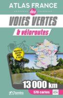 Atlas France des voies vertes et véloroutes 9782844665720  Chamina   Fietsgidsen, Meerdaagse fietsvakanties Frankrijk