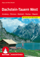 Rother wandelgids Dachstein, Tauern (West)   Rother Wanderführer 9783763340224  Bergverlag Rother RWG  Wandelgidsen Salzburg, Karinthië, Tauern, Stiermarken