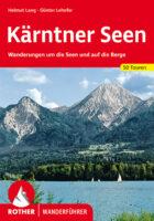 Rother wandelgids Kärntner Seen   Rother Wanderführer 9783763341870  Bergverlag Rother RWG  Wandelgidsen Salzburg, Karinthië, Tauern, Stiermarken