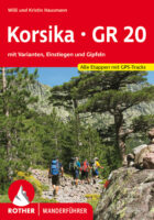 Rother wandelgids Korsika: GR-20   Rother Wanderführer Corsica 9783763343539  Bergverlag Rother RWG  Meerdaagse wandelroutes, Wandelgidsen Corsica