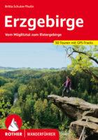Rother wandelgids Erzgebirge | Rother Wanderführer 9783763345175  Bergverlag Rother RWG  Wandelgidsen Sächsische Schweiz, Elbsandsteingebirge, Erzgebirge