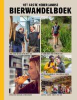 Het grote Nederlandse Bierwandelboek | wandelgids 9789018047863 Guido Derksen ANWB   Culinaire reisgidsen, Wandelgidsen, Wijnreisgidsen Nederland