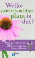 Welke Geneeskrachtige Plant is dat? 9789021581507  Kosmos ANWB Natuur  Natuurgidsen, Plantenboeken Europa