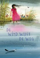 De wind wijst de weg | Wouter Klootwijk 9789025880873 Wouter Klootwijk Leopold   Kinderboeken, Natuurgidsen Reisinformatie algemeen