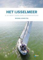 Het IJsselmeer | vaarwijzer 9789064107412 Michiel Scholtes Hollandia Vaarwijzers  Watersportboeken Flevoland en het IJsselmeer