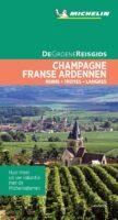 Champagne / Franse Ardennen | Michelin reisgids 9789401465151  Michelin Michelin Groene gidsen  Reisgidsen Champagne, Franse Ardennen