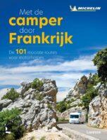 Met de camper door Frankrijk 9789401475846  Lannoo Michelin  Op reis met je camper, Reisgidsen Frankrijk
