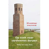 Op zoek naar verdwenen dorpen | wandelgids 9789491899461 Pieter en Coby Metz Anoda   Wandelgidsen Nederland