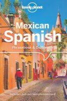 Mexican Spanish Lonely Planet phrasebook 9781786576019  Lonely Planet Phrasebooks  Taalgidsen en Woordenboeken Mexico (en de Maya-regio)