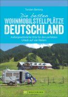 Die besten Wohnmobil-Stellplätze Deutschland 9783734308956  Bruckmann Bruckmann, mit dem Wohnmobil  Campinggidsen, Op reis met je camper Duitsland