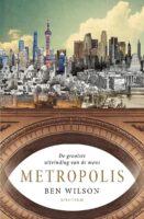 Metropolis   Ben Wilson 9789000358816 Ben Wilson Spectrum   Historische reisgidsen, Reisverhalen Wereld als geheel