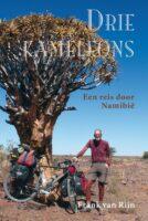 Drie kameleons | Frank van Rijn 9789038928357 Frank van Rijn Elmar   Fietsreisverhalen Botswana, Namibië