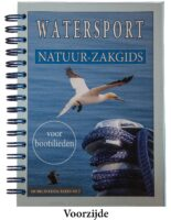 Watersport Natuur-Zakgids 9789090350295 Rob Kloosterman De Bruine Kiek Natuurfotografie   Natuurgidsen, Watersportboeken Nederland