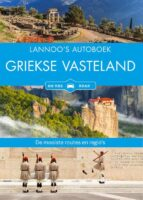 Lannoo's Autoboek Griekse Vasteland 9789401466394  Lannoo Lannoos Autoboeken  Reisgidsen Griekenland