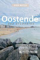Oostende | een stadsgids 9789464077070 Dirk Metsu Bitbook.be   Reisgidsen Gent, Brugge & westelijk Vlaanderen
