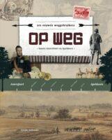 Op Weg | Gerjan Crebolder 9789492055866  Nabij Producties   Historische reisgidsen, Landeninformatie Arnhem en de Veluwe, Utrecht