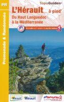 D034  L'Hérault... à pied   wandelgids 9782751410529  FFRP Topoguides  Wandelgidsen Cevennen, Languedoc
