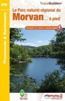 PN22 Morvan à pied, le Parc Naturel du | wandelgids 9782751411489  FFRP Topoguides  Wandelgidsen Morvan