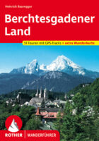 wandelgids Berchtesgadener Land Rother Wanderführer 9783763344833  Bergverlag Rother RWG  Wandelgidsen Beierse Alpen