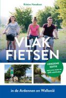 Vlak fietsen in de Ardennen en Wallonië 9789056158453 Kristien Hansebout Bornmeer   Fietsgidsen Wallonië (Ardennen)