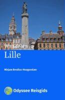 Wandelen in Lille   Odyssee stadsgids 9789461230690 Mirjam Bredius-Hoogendam Odyssee   Reisgidsen Picardie, Nord