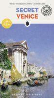 Secret Venice | reisgids Venetië 9782361954116  Jonglez   Reisgidsen Venetië