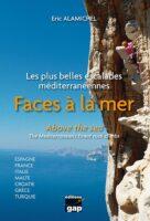 Faces a la Mer - Above the Sea 9782741705093  Editions Gap   Klimmen-bergsport Zuid-Europa / Middellandse Zee