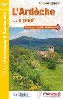 D007   Ardèche... à pied | wandelgids 9782751411359  FFRP Topoguides  Wandelgidsen Ardèche, Drôme