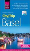 Basel CityTrip 9783831734214  Reise Know-How City Trip  Reisgidsen Basel, Zürich, Noord-Zwitserland