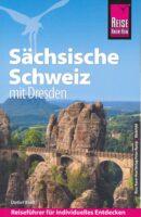 Sächsische Schweiz (mit Dresden) 9783831734931  Reise Know-How   Reisgidsen Sächsische Schweiz, Elbsandsteingebirge, Erzgebirge