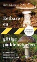 Eetbare en Giftige Paddenstoelen 9789021582481  Kosmos   Natuurgidsen Benelux