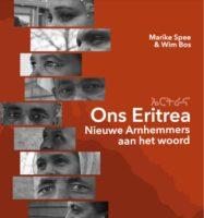 Ons Eritrea | Elf Nieuwe Arnhemmers 9789090349398 Marike Spee en Wim Bos Stichting Integratiehuis   Landeninformatie Arnhem en de Veluwe, Ethiopië, Somalië, Eritrea