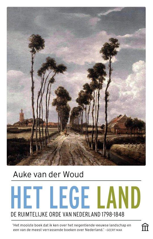 Het Lege Land 9789046705780 Auke van der Woud Atlas-Contact   Historische reisgidsen, Landeninformatie Nederland