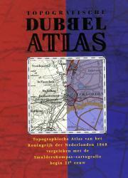 Topografische Dubbelatlas 1868/2007 9789058813435  Buijten & Schipperheijn   Historische reisgidsen, Landeninformatie Nederland