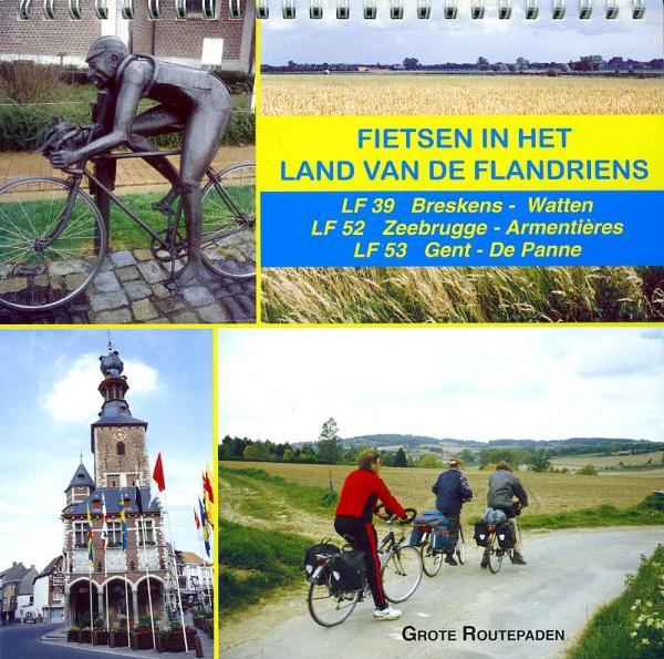 Fietsen in het land van de Flandriens 5425013061568  Grote Routepaden Belgie LF-paden  Fietsgidsen, Meerdaagse fietsvakanties Vlaanderen & Brussel