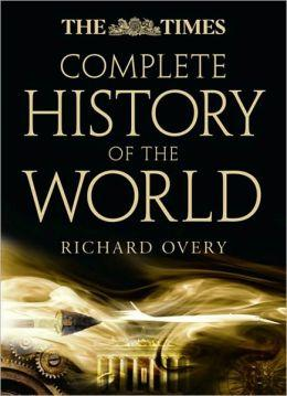 Complete History of the World 9780007315697 Overy, Richard Times   Landeninformatie Wereld als geheel