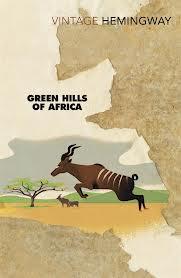 Green Hills 9780099460954 Ernest Hemingway Arrow   Reisverhalen Oost-Afrika