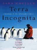 Terra Incognita/ S.Wheeler 9780099731818 Wheeler Vintage   Reisverhalen Antarctica