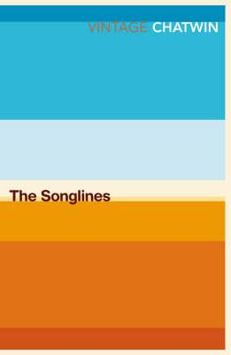 The Songlines | Bruce Chatwin 9780099769910 Bruce Chatwin Vintage   Reisverhalen Australië
