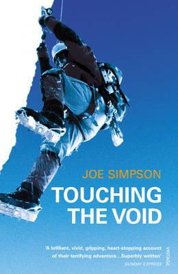 Touching the Void | Joe Simpson 9780099771012 Joe Simpson Vintage   Bergsportverhalen Ecuador, Peru, Bolivia