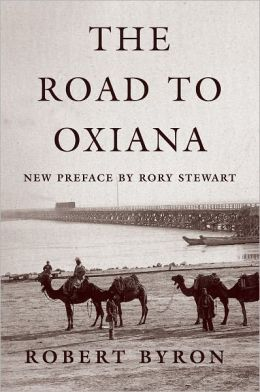 The Road to Oxiana | Robert Byron 9780195325607 Robert Byron (preface: Rory Stewart) Oxford University Press   Reisverhalen Azië